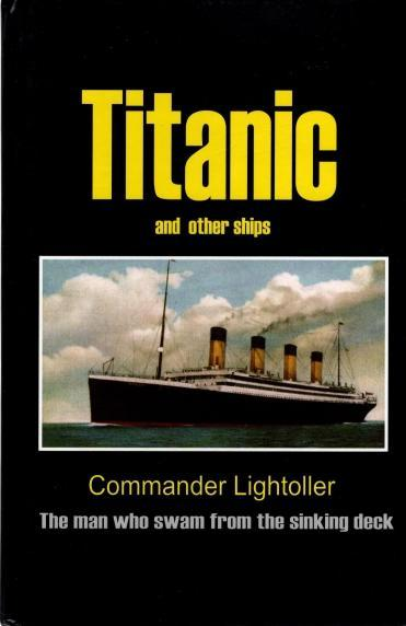 """Titanic"" and Other Ships, Lightoller, Commander C.H."