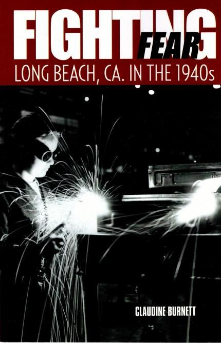 Fighting Fear: Long Beach, CA. in the 1940s, Burnett, Claudine