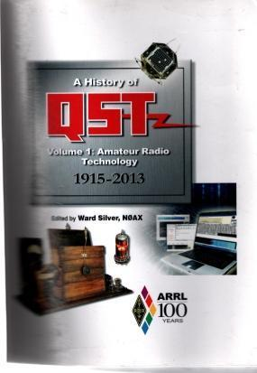 A History of QST - Volume 1: Technology 1915-2013, ARRL Inc.; Ward Silver N0AX [Editor]