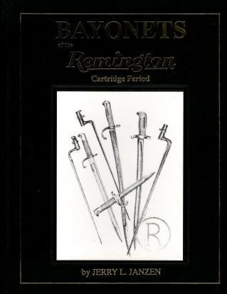 Bayonets of the Remington Cartridge Period, Janzen, Jerry L