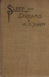 SLEEP AND DREAMS: A Scientific Popular Dissertation from the German of Dr. Friedrich Scholz, Jewett, H. M.; Jewett, Milo A.; Scholz, Friedrich