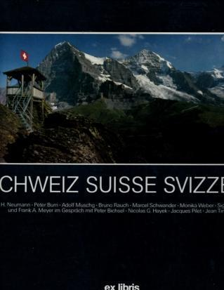 Schweiz Suisse Svizzera, Peter Burri; Josef H. Neumann [Photographer]