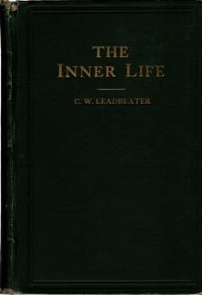 The Inner Life, First and Second Series, C.W. Leadbeater