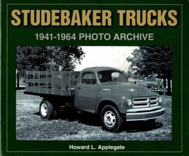 Studebaker Trucks 1941-1964 Photo Archive (Photo Archive Series), Applegate, Howard
