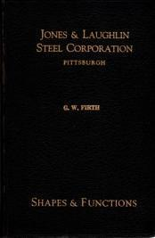 Jones & Laughlin Steel Corporation, Shapes and Functions, C.W. Firth