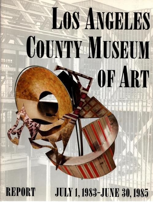 Los Angeles County Museum of Art Report July 1, 1983-June 30, 1985, N/A