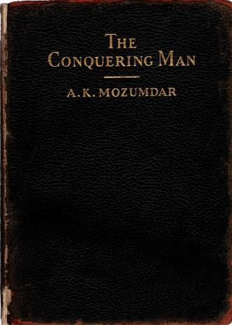 The Conquering Man, A.K. Mozumdar