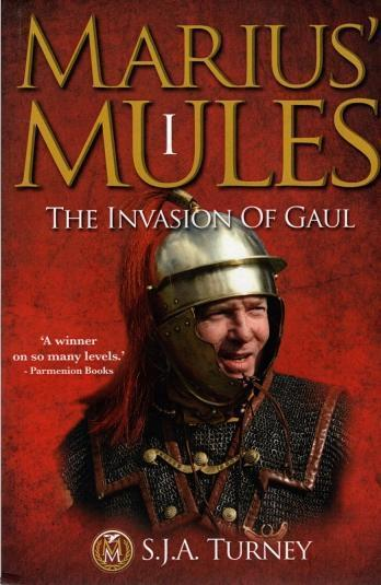 Marius' Mules I: The Invasion of Gaul, Turney, S. J. A.