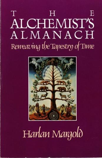 The Alchemist's Almanach: Reweaving the Tapestry of Time, Margold, Harlan
