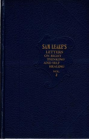 Sam Leake's Letters on Right Thinking And Self Healing, Volume 2, Sam Leake