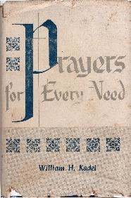 Prayers for every need, William H Kadel
