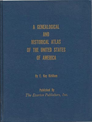 A Genealogical and Historical Atlas of the: Kirkham, E. Kay;