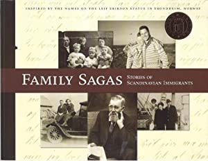 Family sagas: Stories of Scandinavian immigrants : inspired by the names on the Leif Erikson stat...