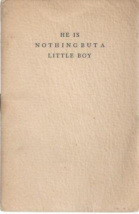 He Is Nothing But a Little Boy: Unknown Arthor; Norman