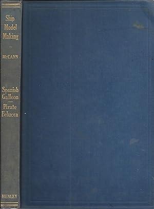 Ship Model Making Volume I. How to: E. Armitage McCann