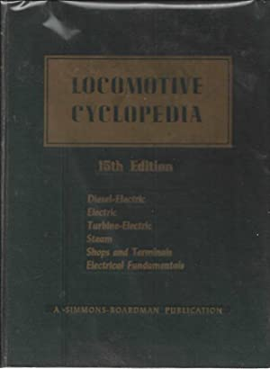 1956 Locomotive Cyclopedia of American Practice 15th: C.L Combes (Editor)