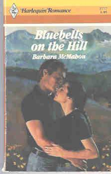 Bluebells on the Hill (Harlequin Romance #2777 07/86)