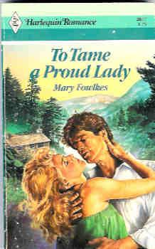 To Tame a Proud Lady (Harlequin Romance #2677 03/85)