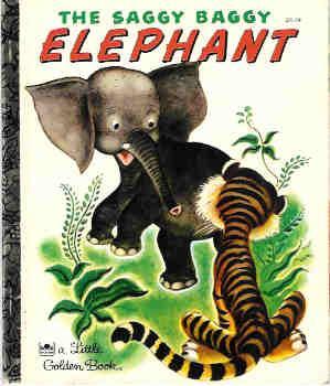 The Saggy Baggy Elephant (Little Golden Bks.): Jackson, K. &