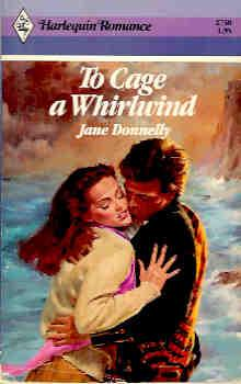 To Cage a Whirlwind (Harlequin Romance #2738 01/86)