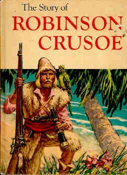 The Story of Robinson Crusoe Adapted Under: Defoe, Daniel