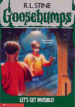 Let's Get Invisible! (Goosebumps Ser., No. 6): Stine, R. L.