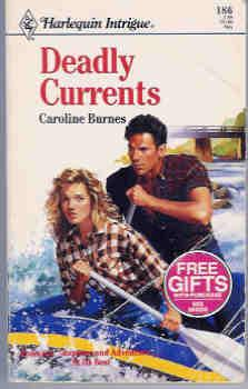 Deadly Currents (Harlequin Intrigue Ser., No. 186)