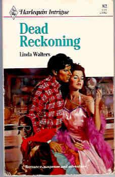 Dead Reckoning (Harlequin Intrigue Series, #82)