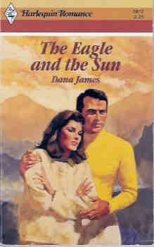 The Eagle and the Sun (Harlequin Romance Series, #2872)