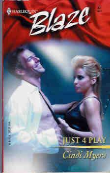 Just 4 Play (Harlequin Blaze #82, 04/03)