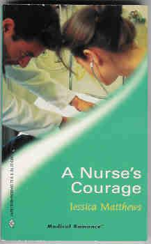 A Nurse's Courage (Harlequin Medical Romance #60)