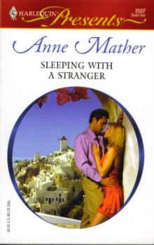 Sleeping With a Stranger (Harlequin Presents #2507 12/05)