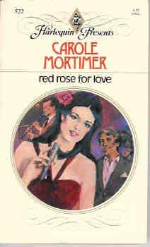 Red Rose for Love (Harlequin Presents #522, August, 1982)
