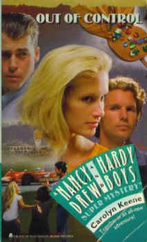 Out of Control (A Nancy Drew and Hardy Boys Super Mystery #31)