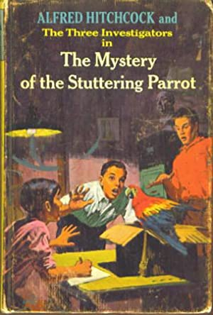 Alfred Hitchcock and the Three Investigators in the Mystery of the Stuttering Parrot (Three Inves...