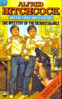Alfred Hitchcock and The Three Investigators in The Mystery of the Deadly Double (Three Investiga...