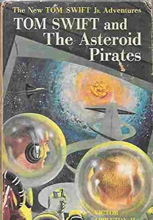 Tom Swift and the Asteroid Pirates (The New Tom Swift Jr. Adventures #21)