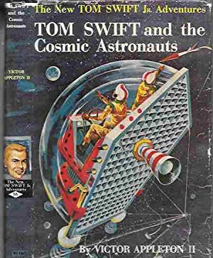 Tom Swift and the Cosmic Astronauts (The New Tom Swift Jr. Adventures #16)