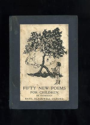 FIFTY NEW POEMS FOR CHILDREN - AN ANTHOLOGY SELECTED FROM BOOKS RECENTLY PUBLISHED BY BASIL ...