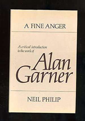 A FINE ANGER - a critical introduction to the works of Alan Garner