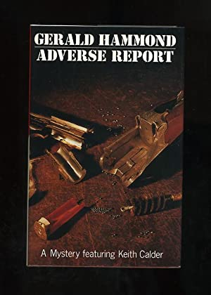 ADVERSE REPORT - a Mystery featuring Keith Calder [Signed by the author]