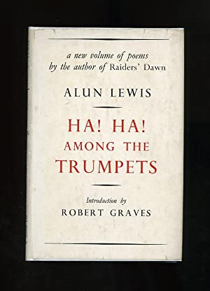 HA! HA! AMONG THE TRUMPETS: POEMS IN: Alun Lewis