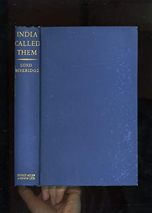 INDIA CALLED THEM [Signed and Inscribed by: Lord Beveridge (William