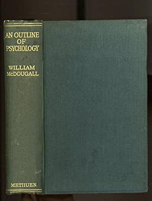 AN OUTLINE OF PSYCHOLOGY: William McDougall M.B.,