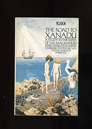 THE ROAD TO XANADU: A STUDY IN: John Livingston Lowes