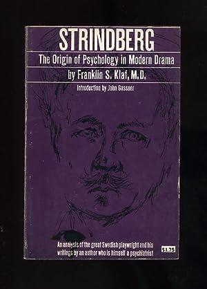 STRINDBERG: THE ORIGIN OF PSYCHOLOGY IN MODERN: Franklin S. Klaf,