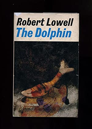 THE DOLPHIN: A NEW SEQUENCE OF POEMS: Robert Lowell