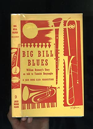 BIG BILL BLUES: WILLIAM BROONZY'S STORY AS: Yannick Bruynoghe
