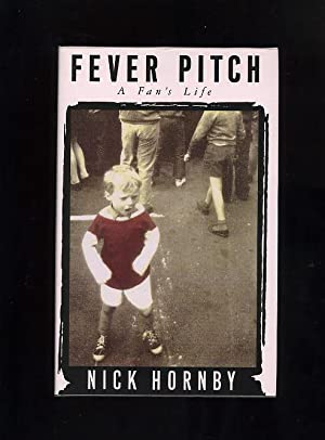 FEVER PITCH: A Fan's Life: Nick Hornby