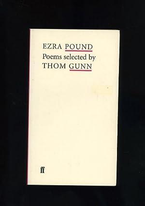 EZRA POUND POEMS SELECTED BY THOM GUNN: Ezra Pound (selected
